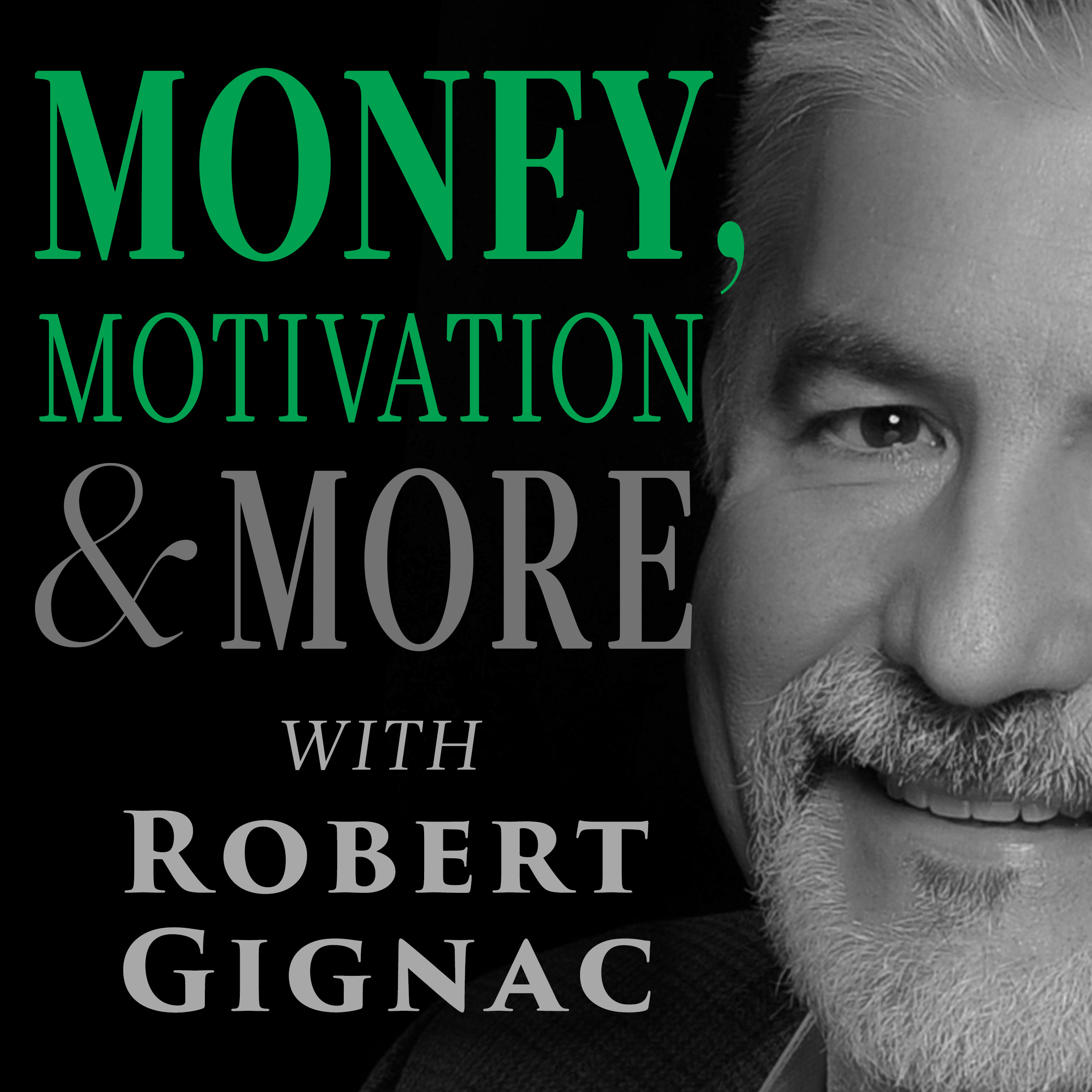 Money, Motivation & More with Robert Gignac